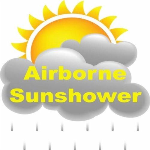 Airborne : Sunshower