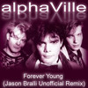 Alphaville Forever Young Jason Bralli Unofficial Remix Mp3