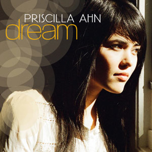 Priscilla Ahn - Dream