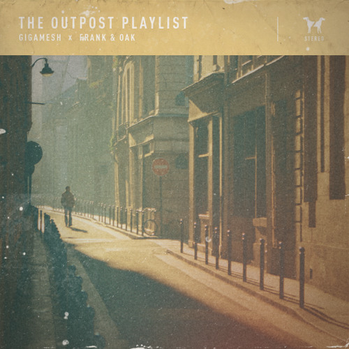 The Outpost Playlist | Gigamesh X Frank & Oak
