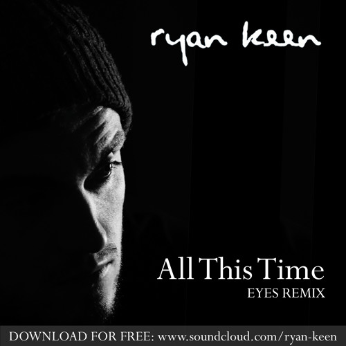 All This Time (Eyes Remix) FREE DOWNLOAD