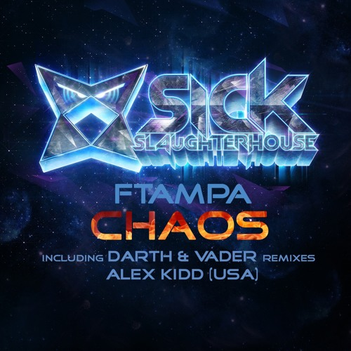 FTampa - Chaos (Darth & Vader Remix) (SICK SLAUGHTERHOUSE) PREVIEW