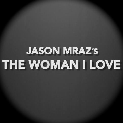 The Woman I Love (Jason Mraz)