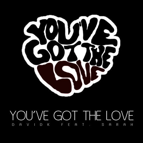 You've got the love - DavidK feat. Sarah (CoverMix) [unmastered].mp3