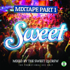 Download SWEET Mixtape Part 1 (Mixed by SWEET Dj's) Mp3