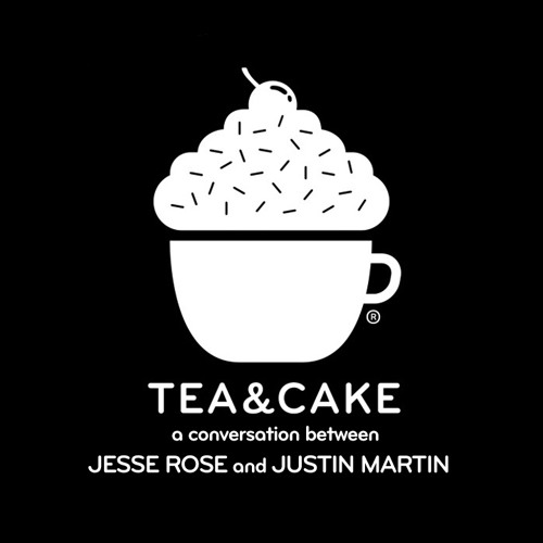 TEA & CAKE with Jesse Rose & Justin Martin