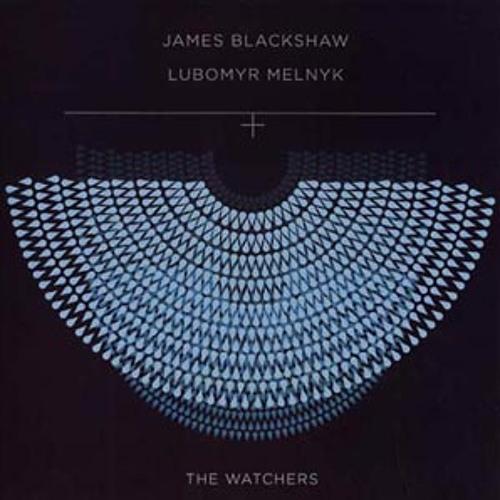 james blackshaw & lubomyr melnyk - the watchers (album preview)