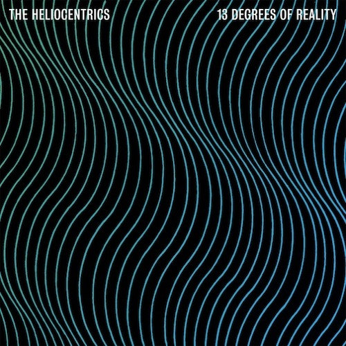 13 Degrees of Reality - The Heliocentrics - Wrecking Ball