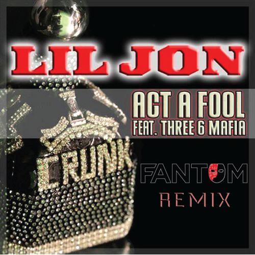 Act A Fool (Fantom Remix)