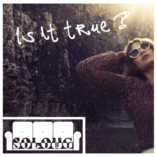 SoloWg - Is it true ? (Podcast April 2013)