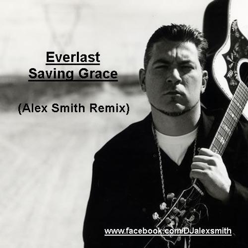 Everlast - Saving Grace (Alex Smith Remix)
