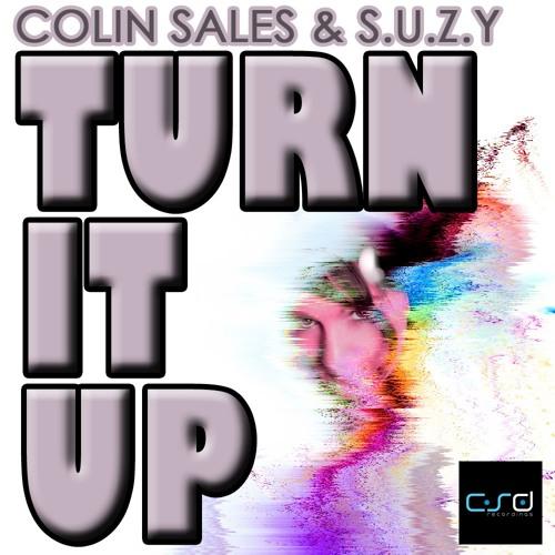Colin Sales & S.U.Z.Y - Turn It Up (Original Mix)