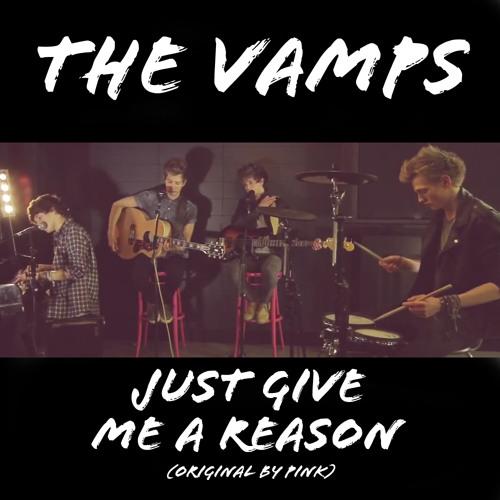 Baixar The Vamps - Just Give Me A Reason (Original by P!nk)