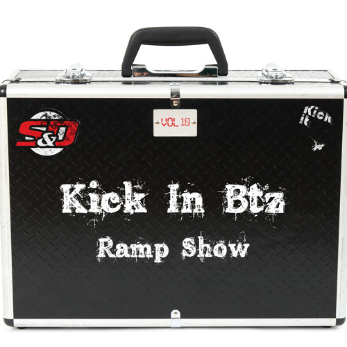 Sneaker & The Dryer's Kick-in Btz Ramp Show - Volume 10