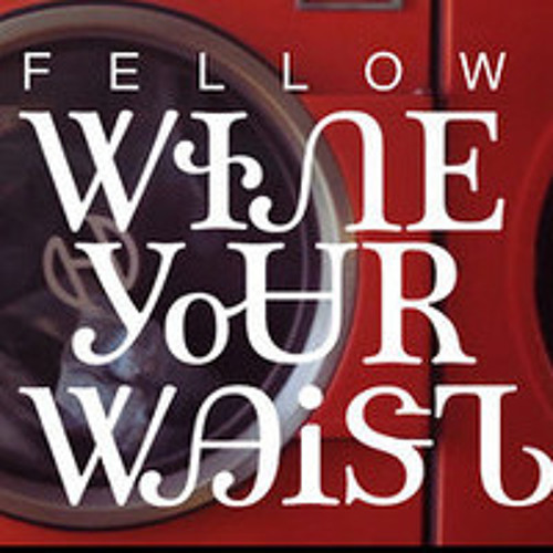 Fellow ft Breaka - Wine your Waist (The Kid Vicious remix)