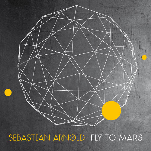 Sebastian Arnold – Fly To Mars (Club Mix)