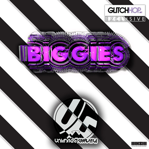 Biggies by Unlimited Gravity - GlitchHop.NET Exclusive