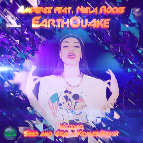 Amperes Feat. Niela Rocks_EarthQuake (Seed Remix) ## Elite Squad Record ##  On BEatport
