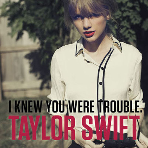 Taylor Swift - I knew You Were Trouble ( ∆▲∆ Kryptonik †Ɍ∆Ƥ Remix ∆▲∆ ) [Trap]