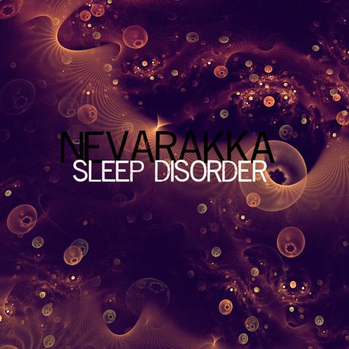 Nevarakka - Sleep Disorder