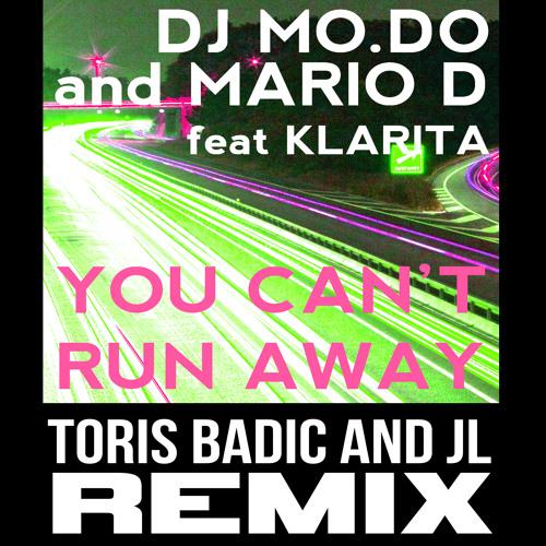 """DJ MO.DO """" You Can't Run Away""""  TORIS BADIC AND JL rmx"""