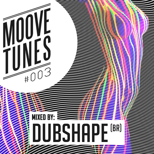 moove tunes #003 w/ Dubshape (BR)