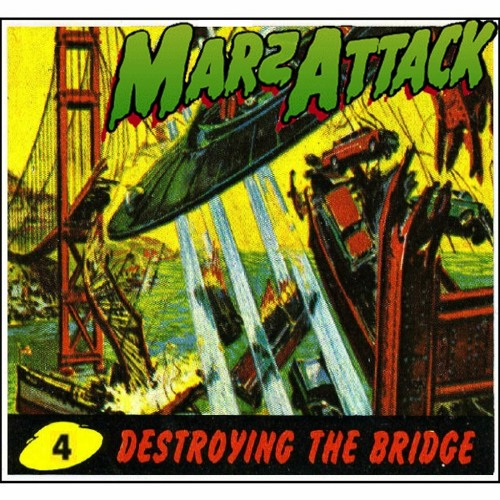 MARZ ATTACK - DESTROYING THE BRIDGE MIX