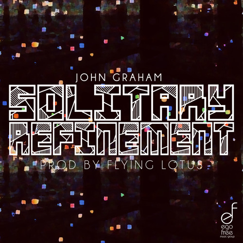 """""""Solitary Refinement"""" (Prod by Flying Lotus)"""