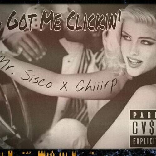 Anna Got Me Clickin - Mr. Sisco x Chiiirp