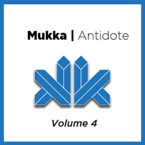 Mukka | Antidote | Volume 4