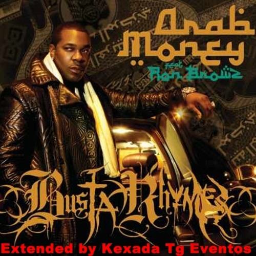 Busta Rhymes Feat. VA - Arab Money (Official Remix Extended by Kexada Tg Eventos)