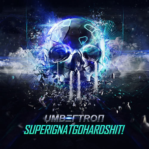 Umbertron - SUPERIGNATGOHARDSHIT! (Album Mix) OUT NOW!