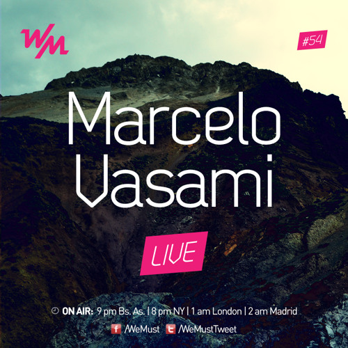 We Must Radio #54 - Marcelo Vasami - djset