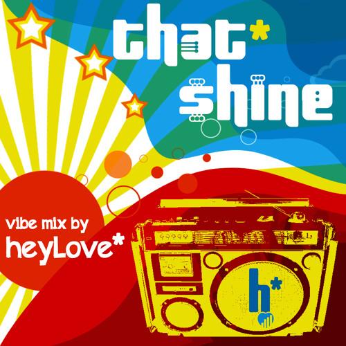 that*Shine