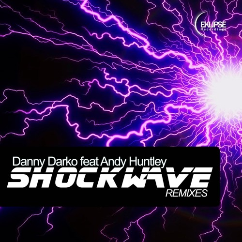 EK007B : Danny Darko feat Andy Huntley - Shockwave (GMCF Remix)
