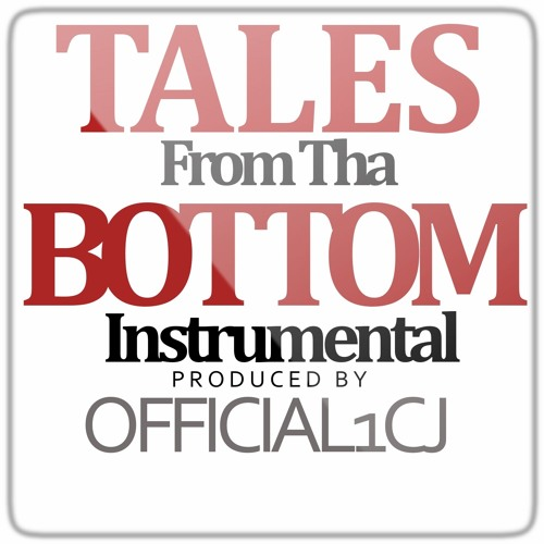 @Official1CJ-Tales From Tha Bottom Instrumental