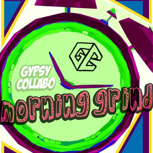 Gypsy Collabo - Morning Grind