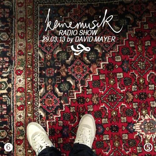 Keinemusik Radioshow by David Mayer 29.03.2013