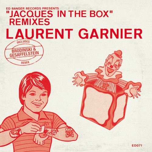 "LAURENT GARNIER feat. L.B.S crew ""Jacques in the box"" REMIXES ep"