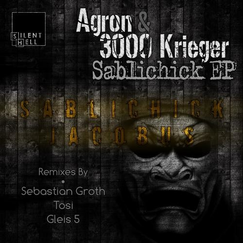 Agron & 3000Krieger - Sablichick (Sebastian Groth Remix) OUT NOW ON SILENT HELL