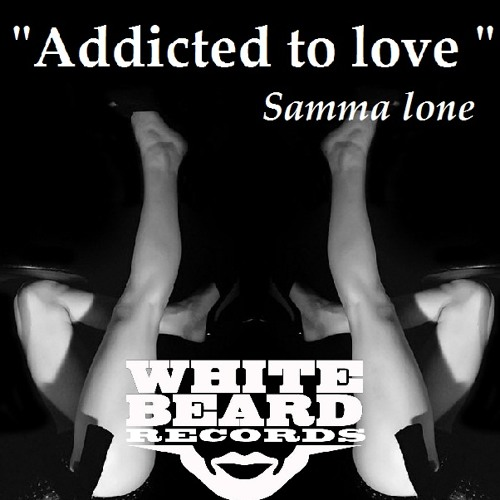 Addicted to Love - Samma Lone - Preview * OUT now on Traxsource.com*