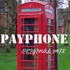 Payphone - Original Mix