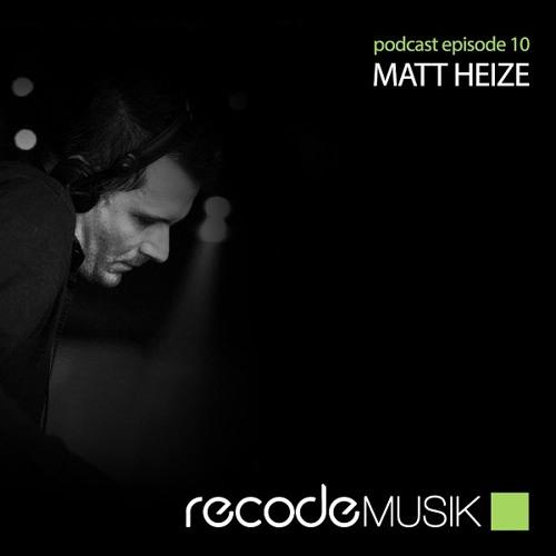 Recode Podcast 010 with Matt Heize
