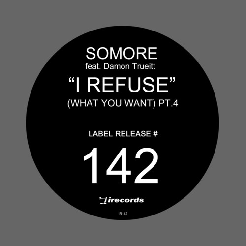 Somore feat. Damon Trueitt - I Refuse (What You Want) (Sunshine Bros. Refused Remix)