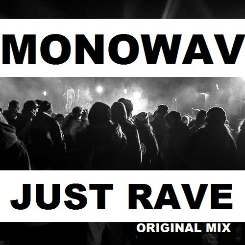 MONOWAV - Just rave 2.0 ( Original mix ) [FREE DOWNLOAD]