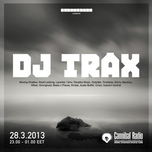 DJ Trax Guest mix for DBase (Cannibal Radio 28/03/13)