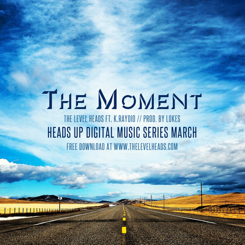 The Moment Ft. K.Raydio (March)