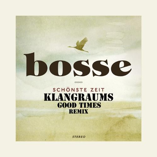 Bosse - Schönste Zeit (KlangRaums Schöne Zeit Edit)