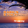 Darius & Finlay Feat. Nicco Till Morning (Video Mix)
