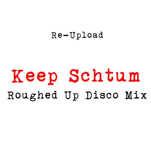 Roughed Up Disco Mix - Keep Schtum (2009) [Re-Upload]